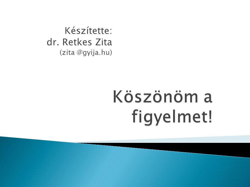 Készítette: dr. Retkes Zita (zita @gyija.hu)