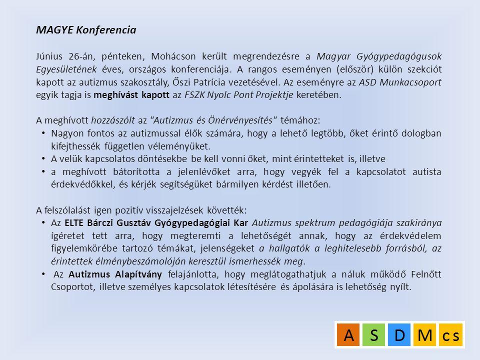 MAGYE Konferencia Június 26-án, pénteken, Mohácson került megrendezésre a Magyar Gyógypedagógusok Egyesületének éves, országos konferenciája. A rangos