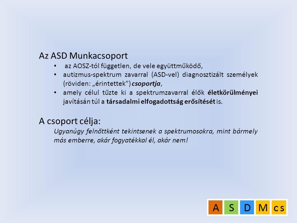 """Az ASD Munkacsoport az AOSZ-tól független, de vele együttműködő, autizmus-spektrum zavarral (ASD-vel) diagnosztizált személyek (röviden: """"érintettek"""")"""