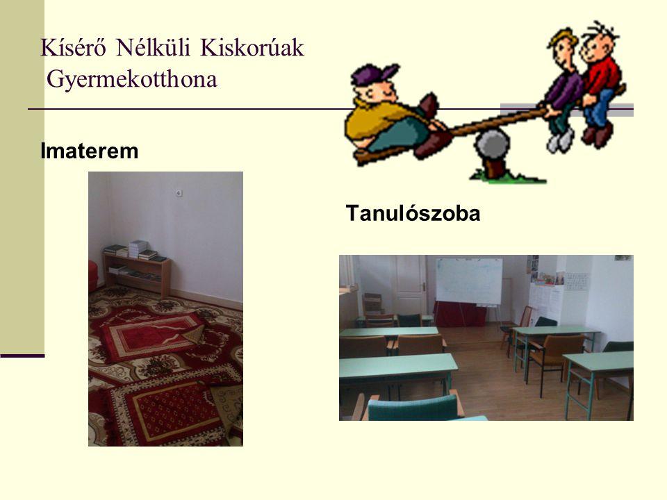 Kísérő Nélküli Kiskorúak Gyermekotthona Imaterem Tanulószoba