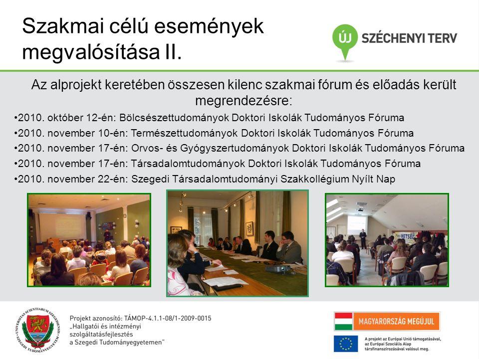 Szakmai célú események megvalósítása II. Az alprojekt keretében összesen kilenc szakmai fórum és előadás került megrendezésre: 2010. október 12-én: Bö