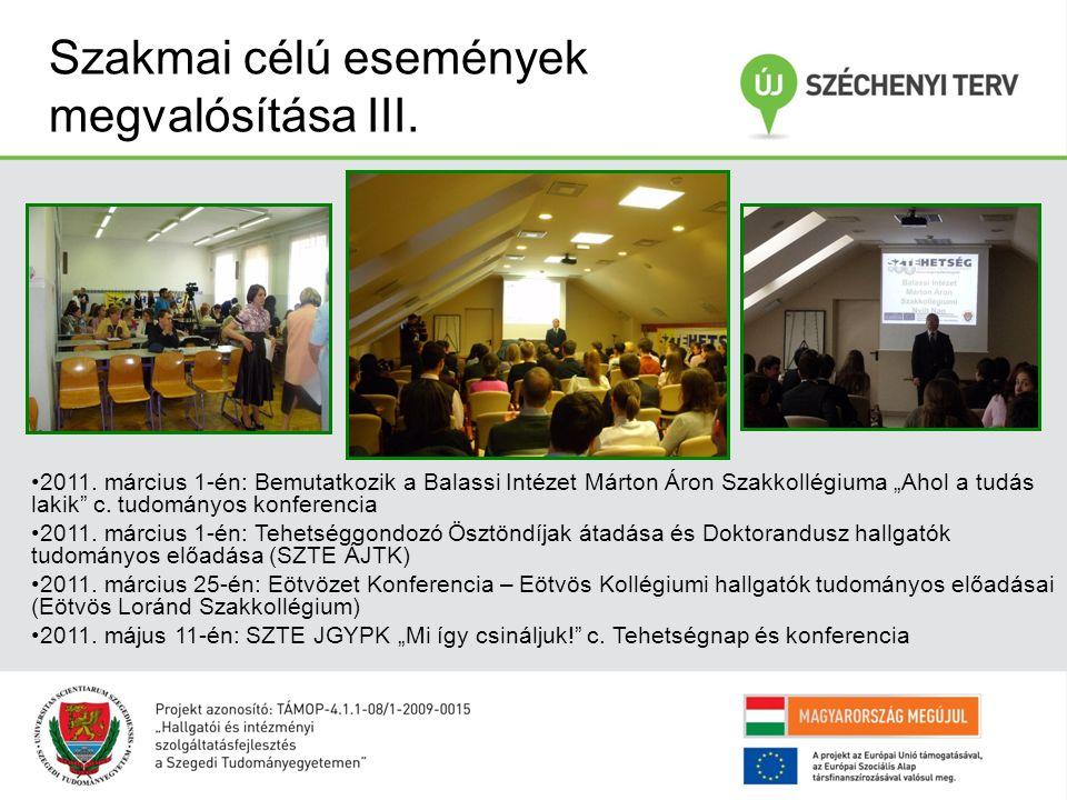 """Szakmai célú események megvalósítása III. 2011. március 1-én: Bemutatkozik a Balassi Intézet Márton Áron Szakkollégiuma """"Ahol a tudás lakik"""" c. tudomá"""