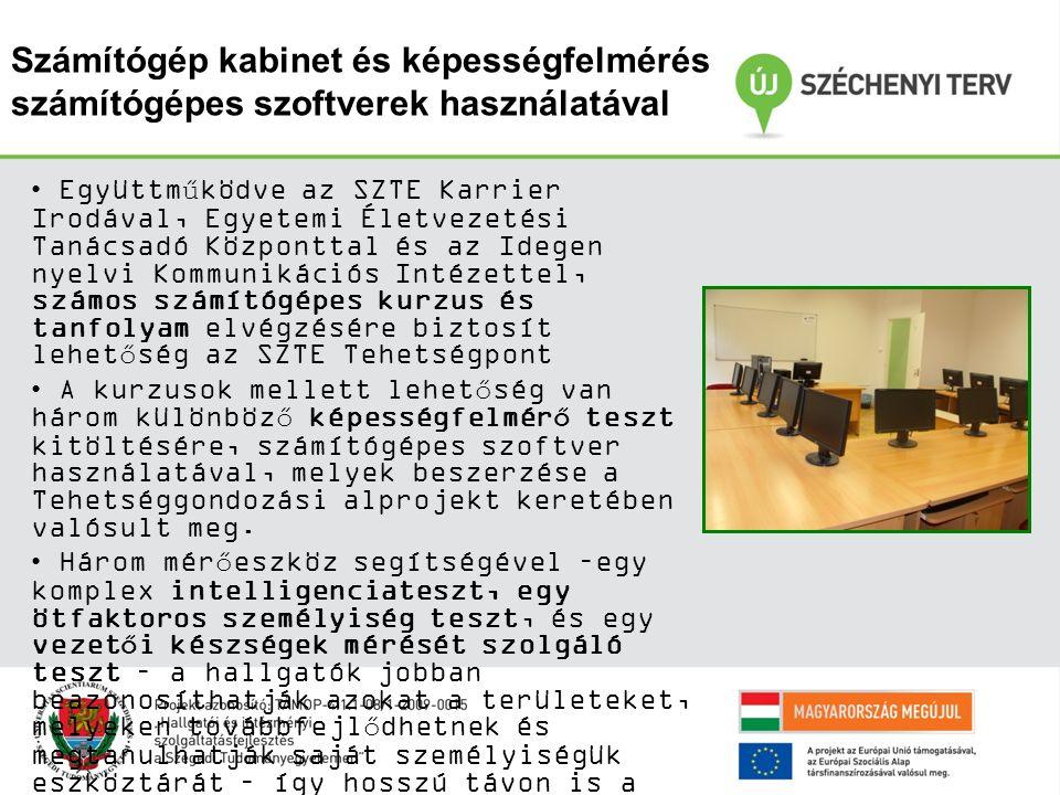 Számítógép kabinet és képességfelmérés számítógépes szoftverek használatával Együttműködve az SZTE Karrier Irodával, Egyetemi Életvezetési Tanácsadó K