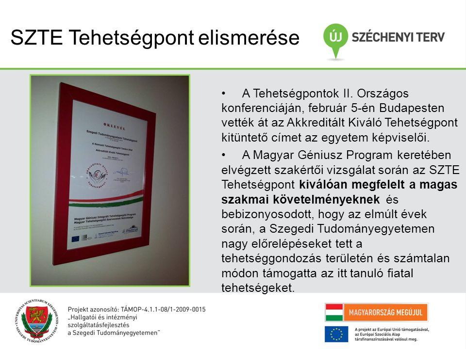 SZTE Tehetségpont elismerése A Tehetségpontok II. Országos konferenciáján, február 5-én Budapesten vették át az Akkreditált Kiváló Tehetségpont kitünt