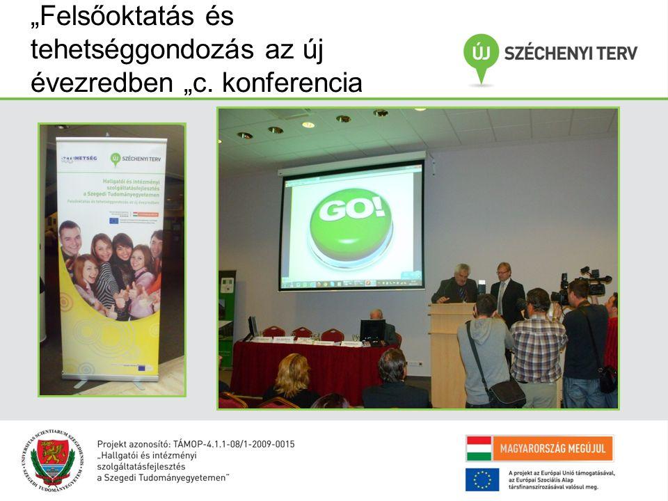"""""""Felsőoktatás és tehetséggondozás az új évezredben """"c. konferencia"""