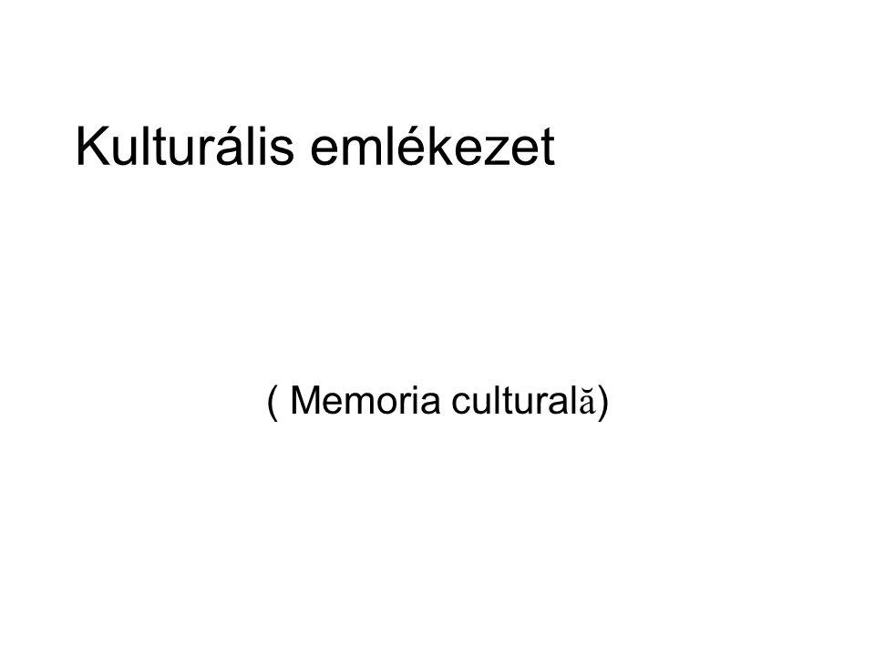 Kulturális emlékezet ( Memoria cultural ă )