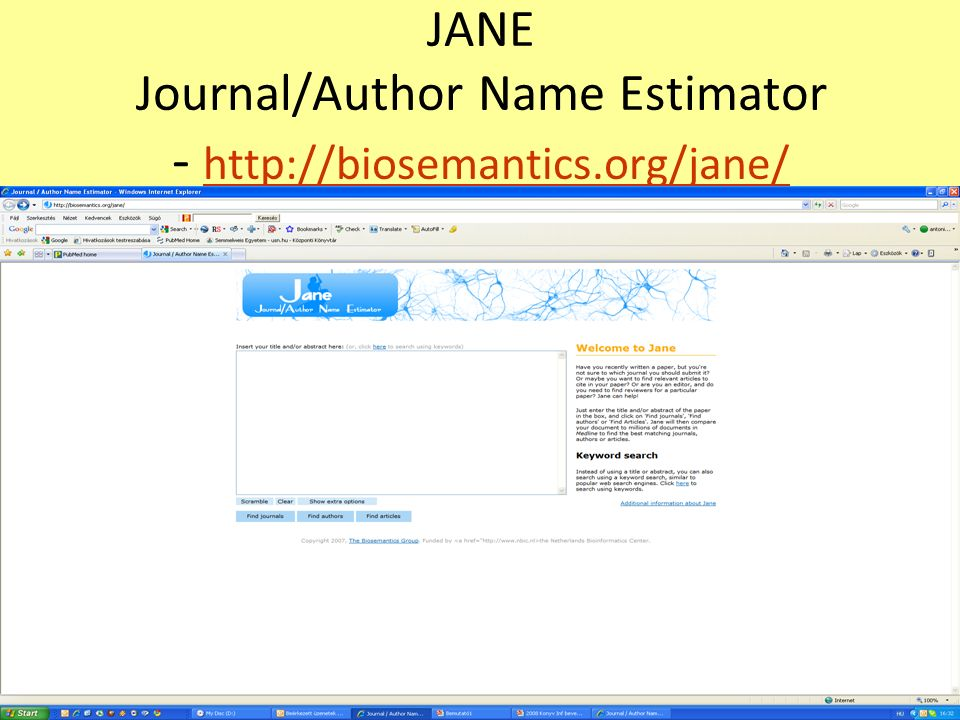 JANE Journal/Author Name Estimator - http://biosemantics.org/jane/ http://biosemantics.org/jane/