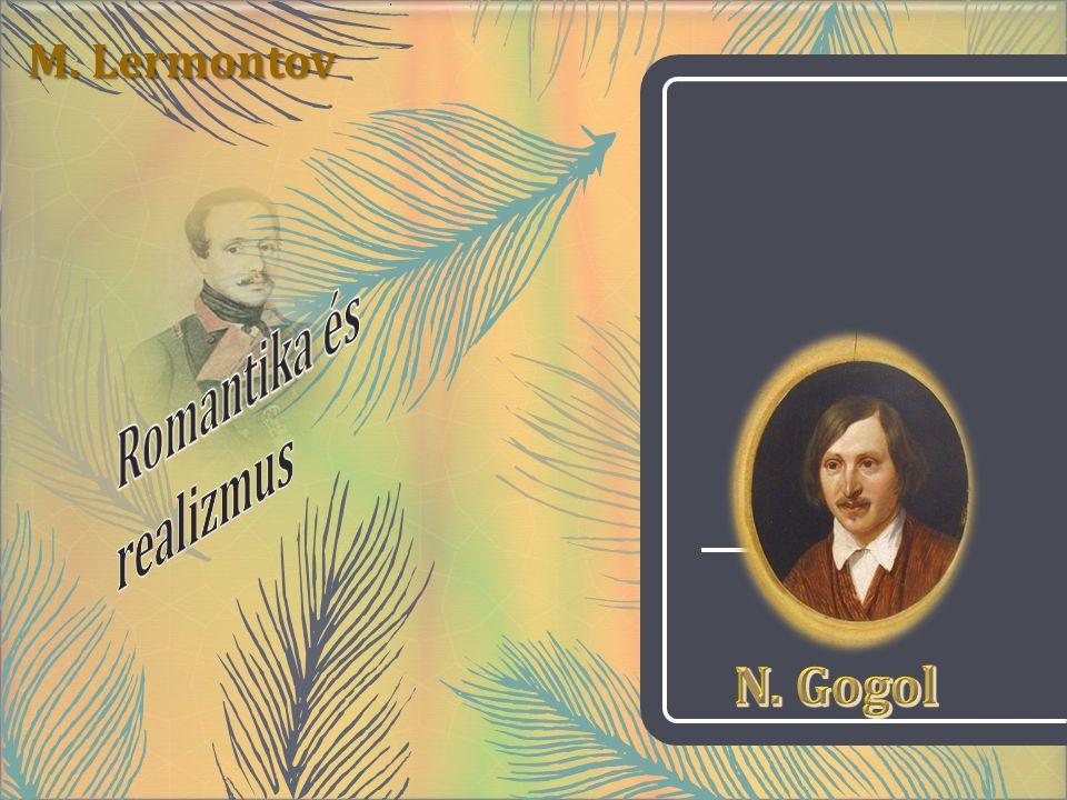 A romantika a realizmus általi maghaladása Gogol életművében – az orosz irodalom fejlődését meghatározó tényezője Esték egy gyikanykai tanyán (I.