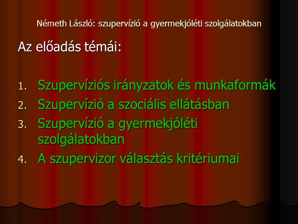 Németh László: szupervízió a gyermekjóléti szolgálatokban Szupervízió a szociális ellátásban A szociális munka szupervíziójának tárgya a szupervídált által alkalmazott munkaformától függően az egyénnel, családdal, csoporttal, közösséggel, szervezettel, vezetettekkel kapcsolatos szociális munka egy-egy problémás része, vagy maga a szociális munka speciális segítési folyamata a kliens reális életterében, amely egy meghatározott társadalmi feltételrendszerben helyezkedik el.