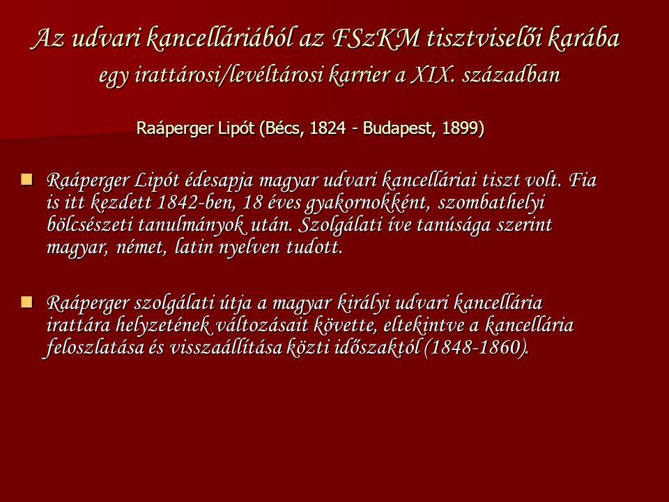 Az udvari kancelláriából az FSzKM tisztviselői karába egy irattárosi/levéltárosi karrier a XIX.