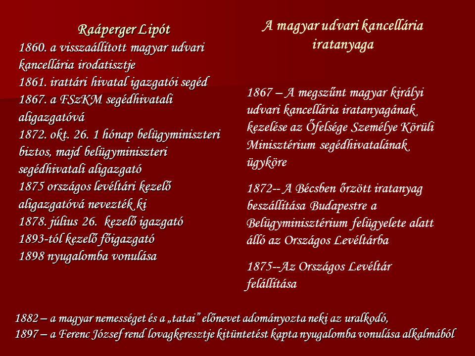 Raáperger Lipót 1860. a visszaállított magyar udvari kancellária irodatisztje 1861.