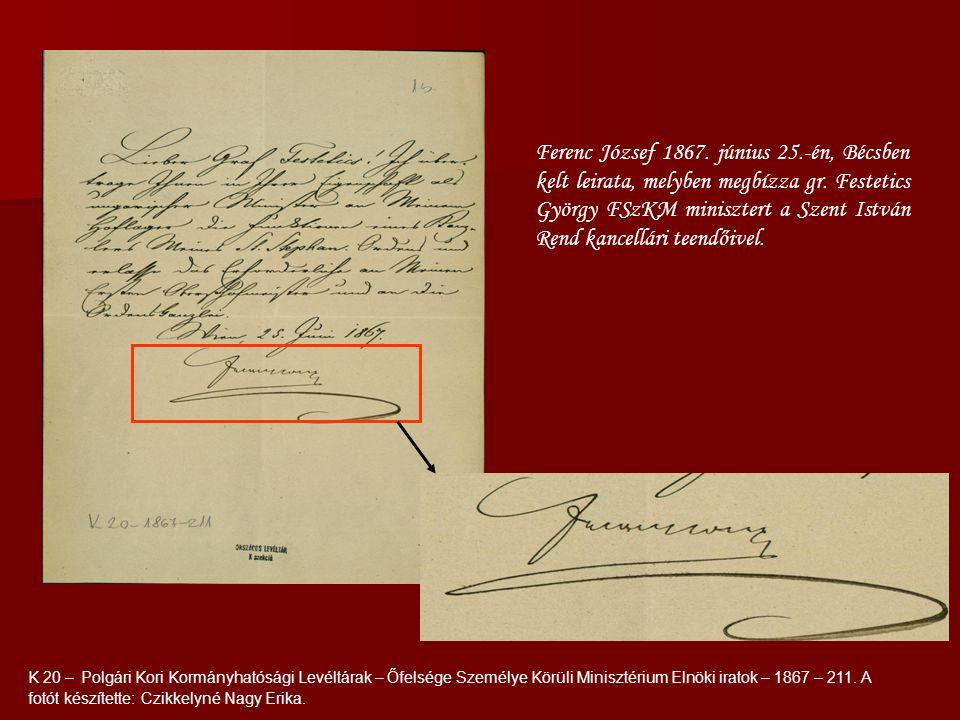 Ferenc József 1867. június 25.-én, Bécsben kelt leirata, melyben megbízza gr.