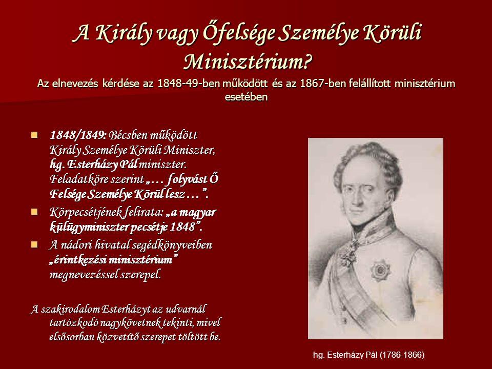 A Király vagy Őfelsége Személye Körüli Minisztérium.