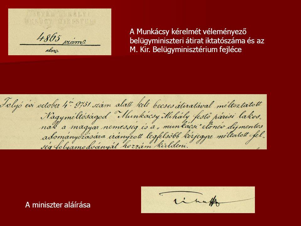 A Munkácsy kérelmét véleményező belügyminiszteri átirat iktatószáma és az M.