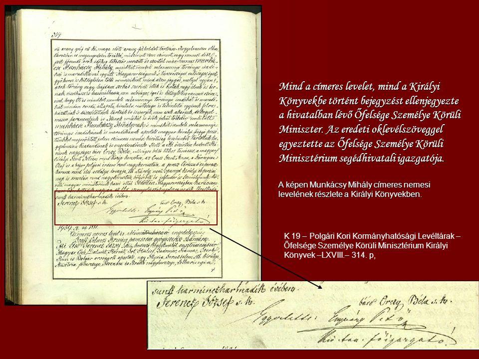 Mind a címeres levelet, mind a Királyi Könyvekbe történt bejegyzést ellenjegyezte a hivatalban lévő Őfelsége Személye Körüli Miniszter.
