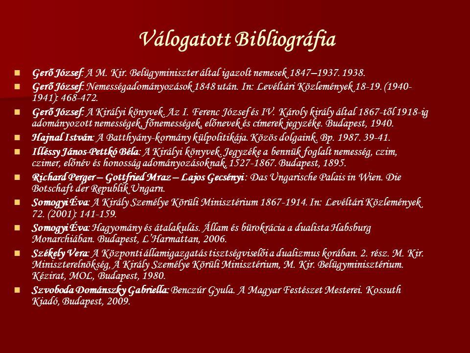 Válogatott Bibliográfia Gerő József: A M. Kir. Belügyminiszter által igazolt nemesek 1847–1937.