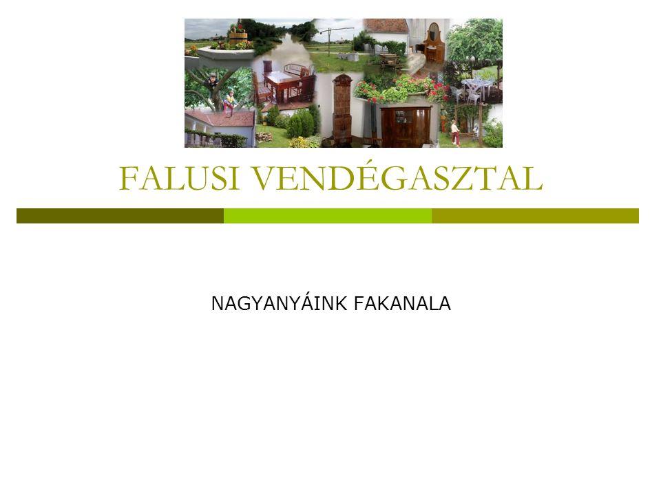 Jogi szabályozás  Visszakapta a nevét a falusi vendégasztal szolgáltatás a kistermelői rendelet 2010.júliusi módosításával.