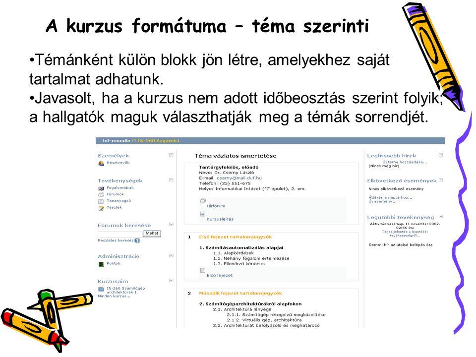 A kurzus formátuma – téma szerinti Témánként külön blokk jön létre, amelyekhez saját tartalmat adhatunk.