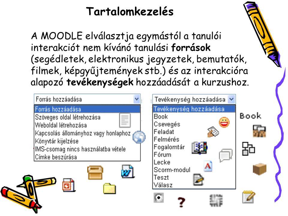 Tartalomkezelés A MOODLE elválasztja egymástól a tanulói interakciót nem kívánó tanulási források (segédletek, elektronikus jegyzetek, bemutatók, filmek, képgyűjtemények stb.) és az interakcióra alapozó tevékenységek hozzáadását a kurzushoz.