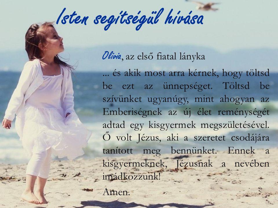 Isten segítségül hívása Olivia, az első fiatal lányka...