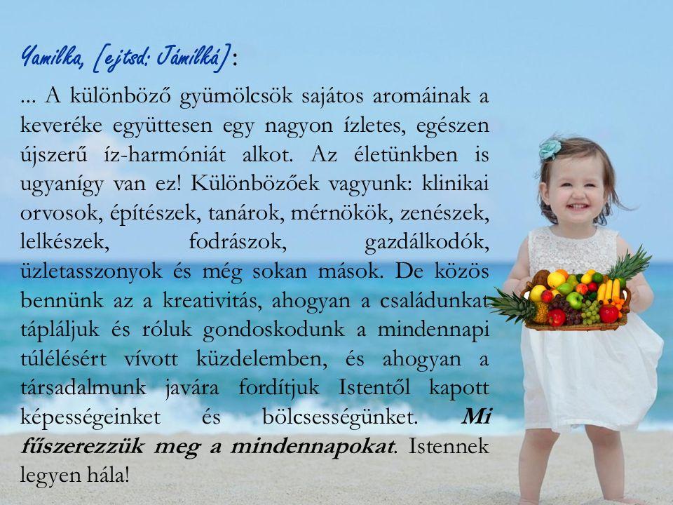 Yamilka, [ejtsd: Jámílká] :...