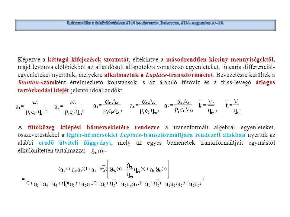 Képezve a kéttagú kifejezések szorzatát, eltekintve a másodrendűen kicsiny mennyiségektől, majd levonva előbbiekből az állandósult állapotokra vonatkozó egyenleteket, lineáris differenciál- egyenleteket nyertünk, melyekre alkalmaztuk a Laplace-transzformációt.