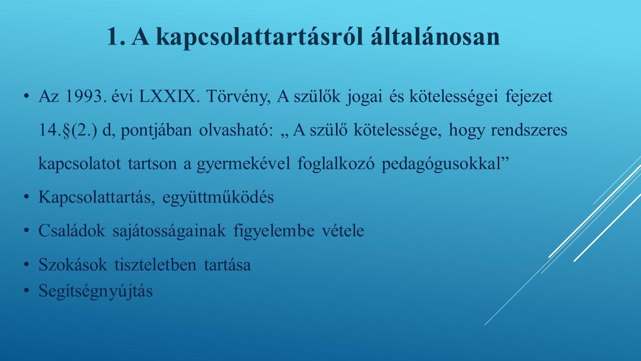 1. A kapcsolattartásról általánosan Az 1993. évi LXXIX.