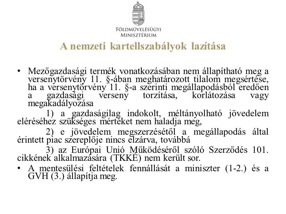 A nemzeti kartellszabályok lazítása Mezőgazdasági termék vonatkozásában nem állapítható meg a versenytörvény 11.