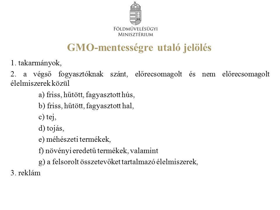 GMO-mentességre utaló jelölés 1. takarmányok, 2.