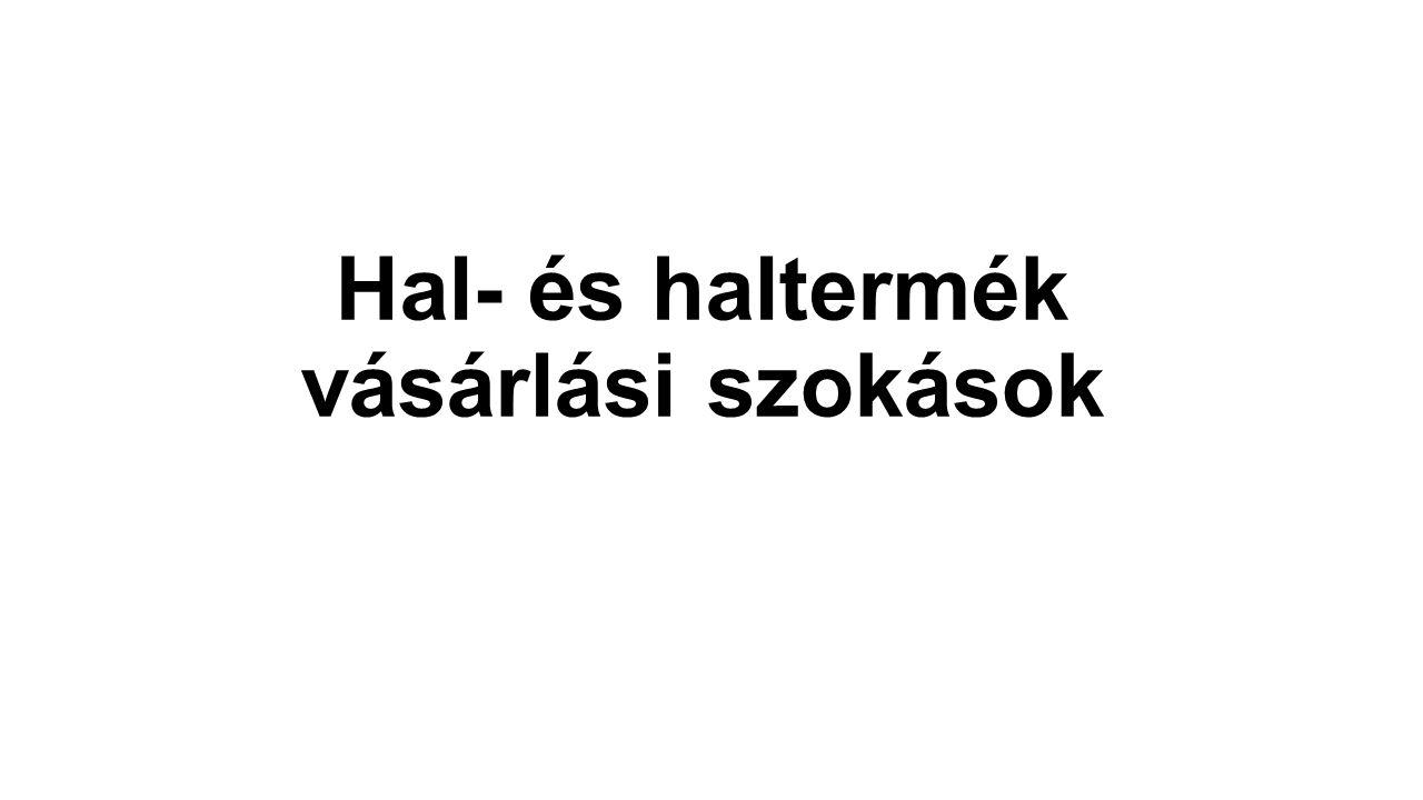 Hal- és haltermék vásárlási szokások