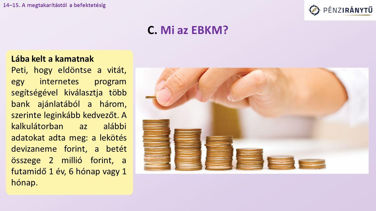 14–15.A megtakarítástól a befektetésig – C. Mi az EBKM.