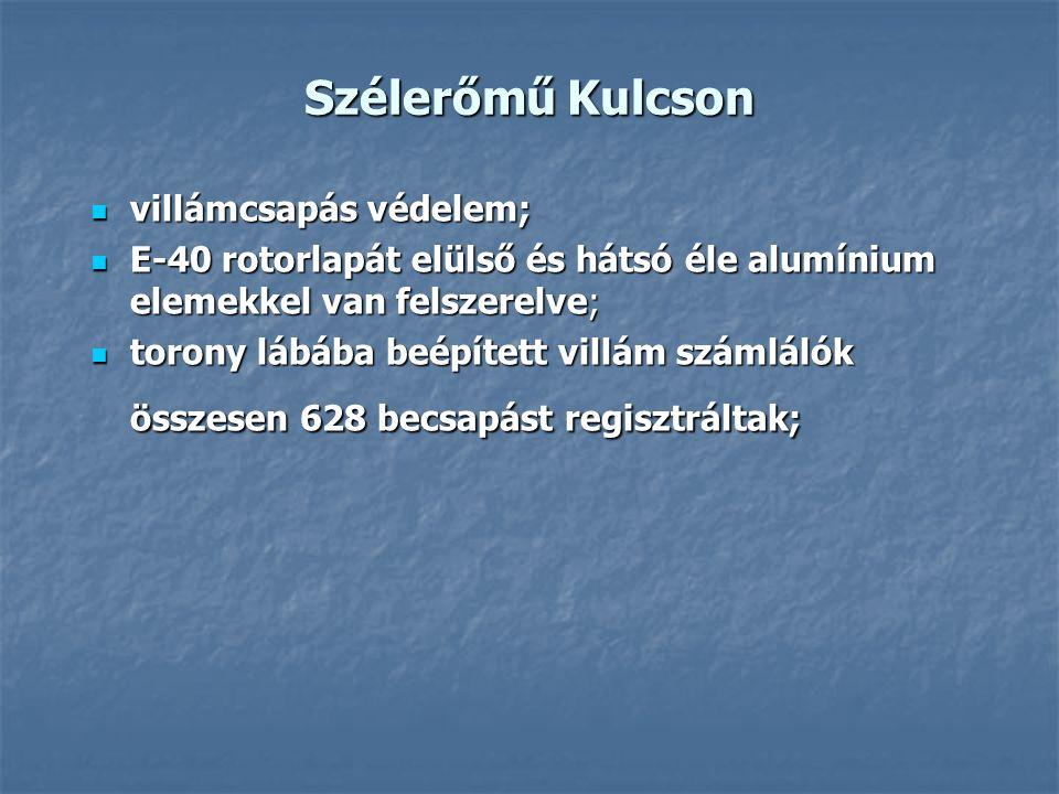 Szélerőmű Kulcson villámcsapás védelem; villámcsapás védelem; E-40 rotorlapát elülső és hátsó éle alumínium elemekkel van felszerelve; E-40 rotorlapát elülső és hátsó éle alumínium elemekkel van felszerelve; torony lábába beépített villám számlálók torony lábába beépített villám számlálók összesen 628 becsapást regisztráltak;