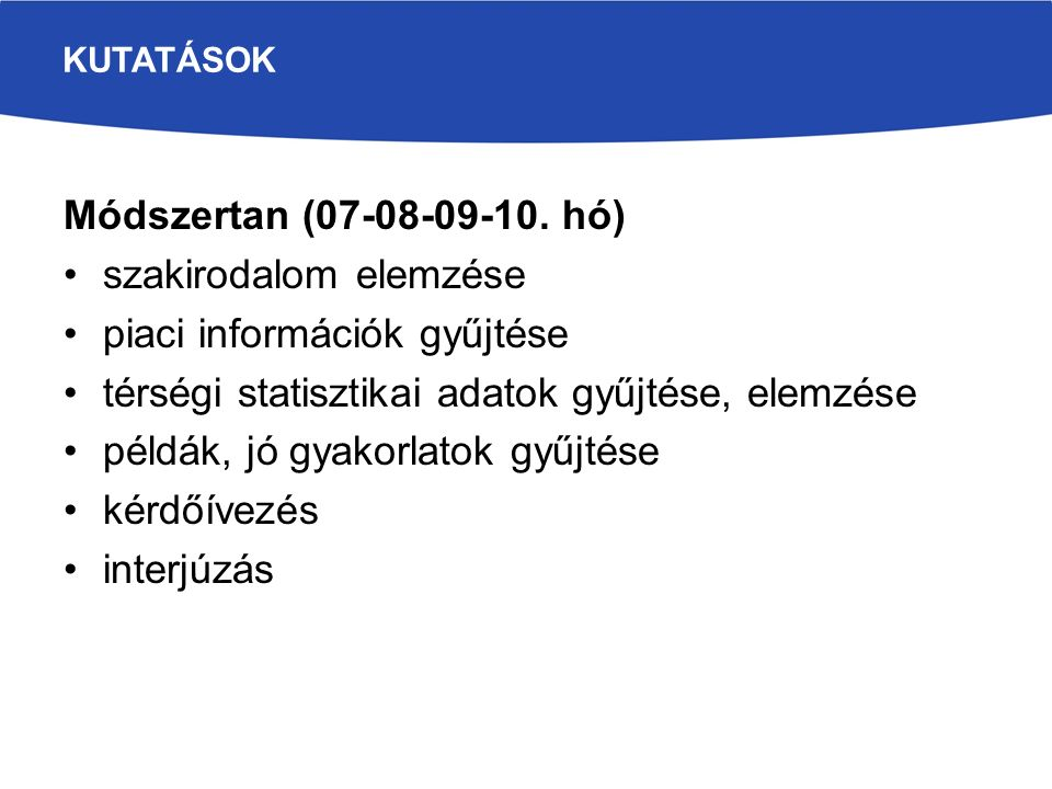 KUTATÁSOK Módszertan (07-08-09-10.