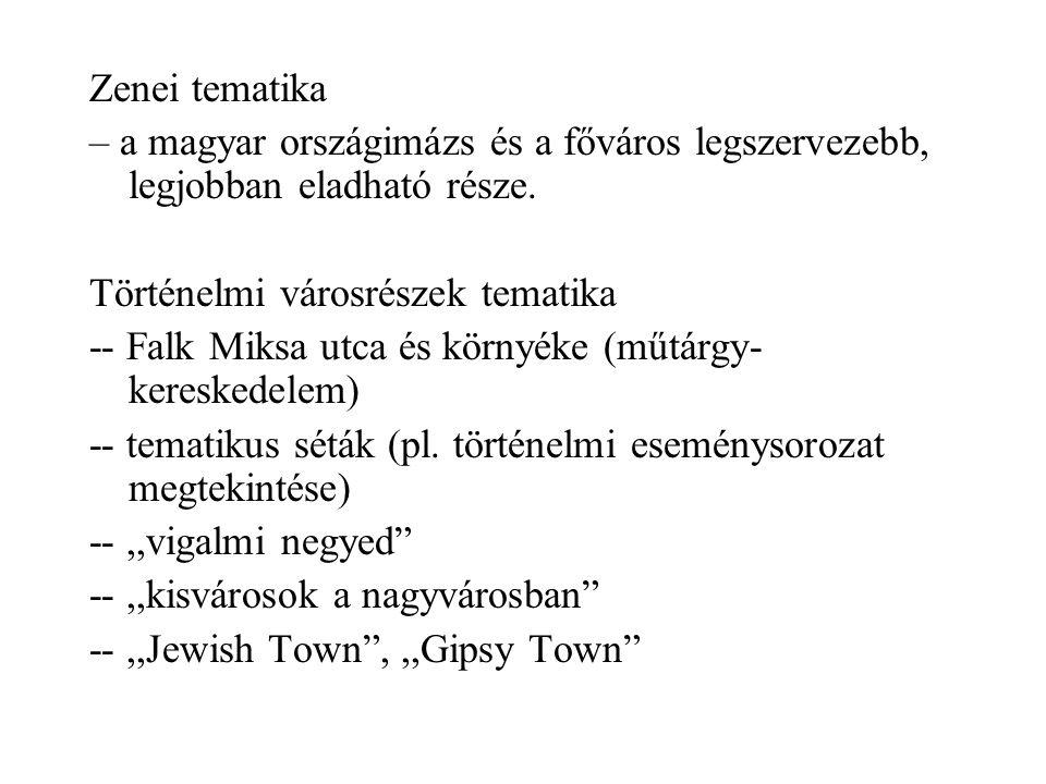 Zenei tematika – a magyar országimázs és a főváros legszervezebb, legjobban eladható része.