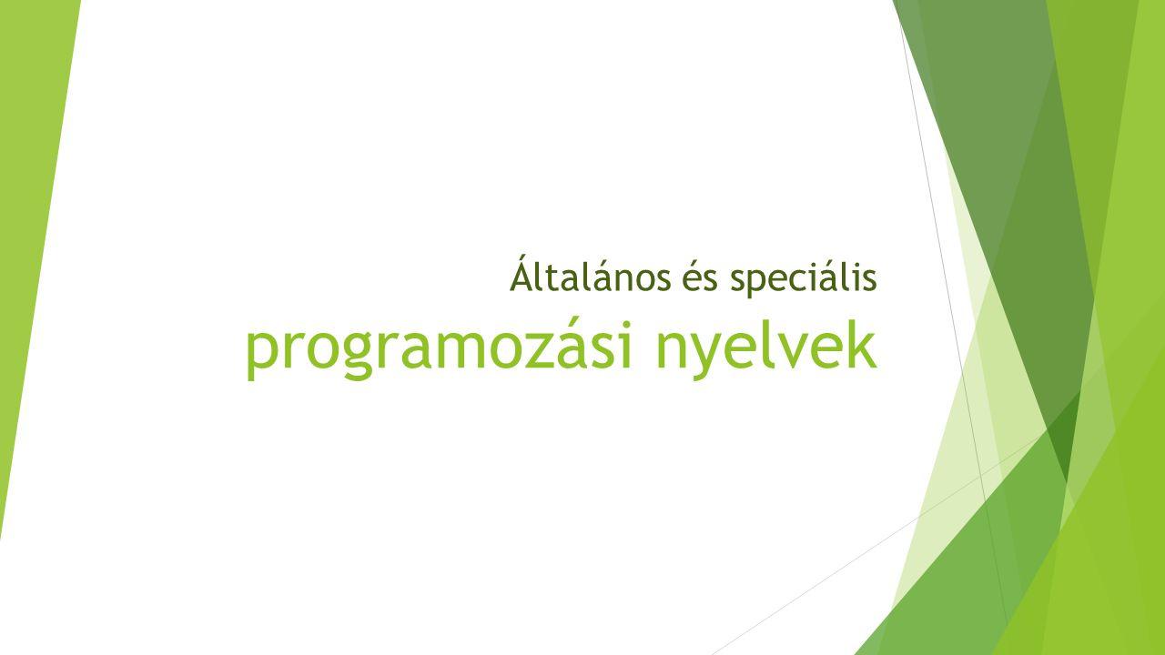 programozási nyelvek Általános és speciális