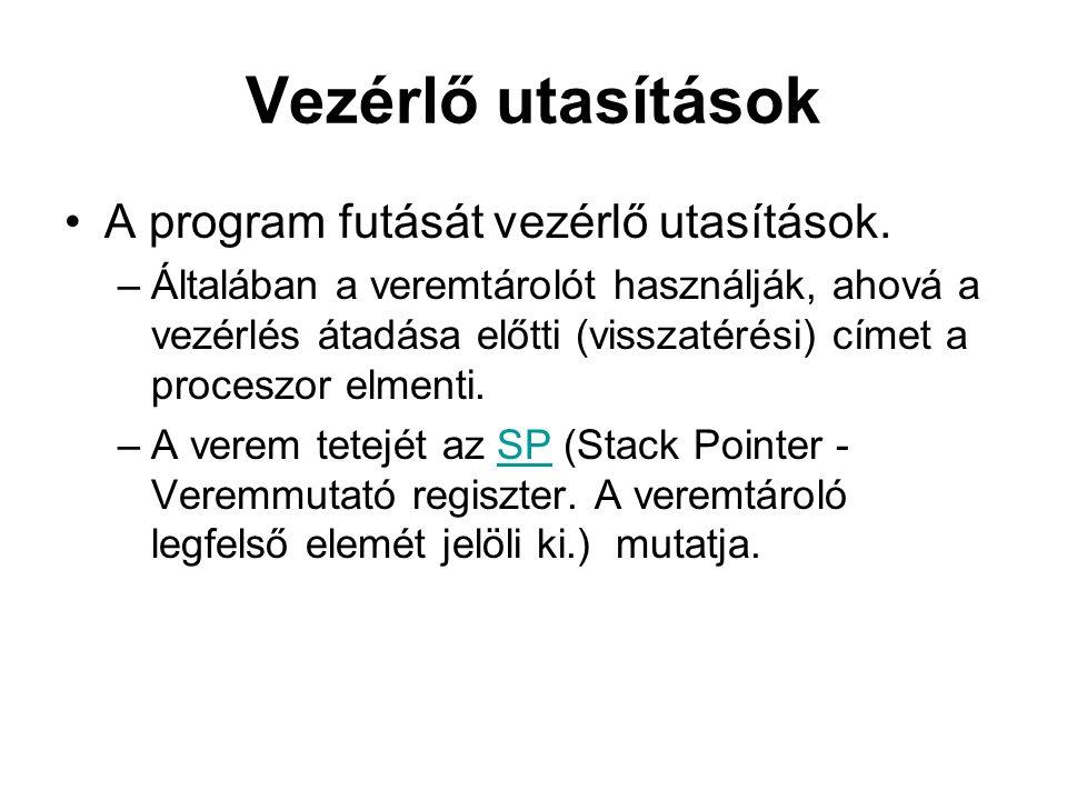 Vezérlő utasítások A program futását vezérlő utasítások.