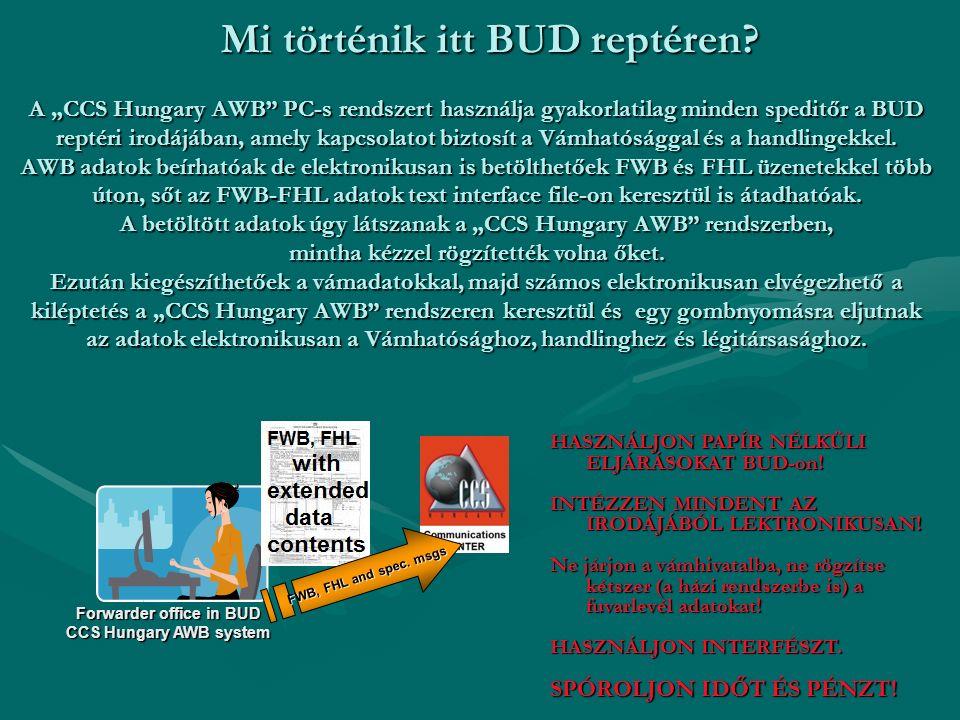 "Forwarder office in BUD CCS Hungary AWB system FWB, FHL and spec. msgs Mi történik itt BUD reptéren? A ""CCS Hungary AWB"" PC-s rendszert használja gyak"