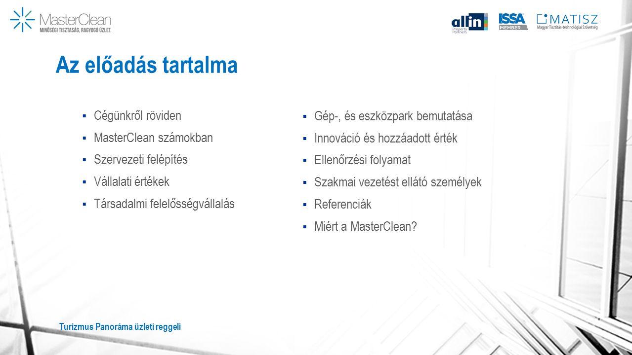 Az előadás tartalma  Cégünkről röviden  MasterClean számokban  Szervezeti felépítés  Vállalati értékek  Társadalmi felelősségvállalás  Gép-, és eszközpark bemutatása  Innováció és hozzáadott érték  Ellenőrzési folyamat  Szakmai vezetést ellátó személyek  Referenciák  Miért a MasterClean.
