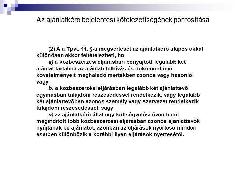 Az ajánlatkérő bejelentési kötelezettségének pontosítása (2) A a Tpvt.