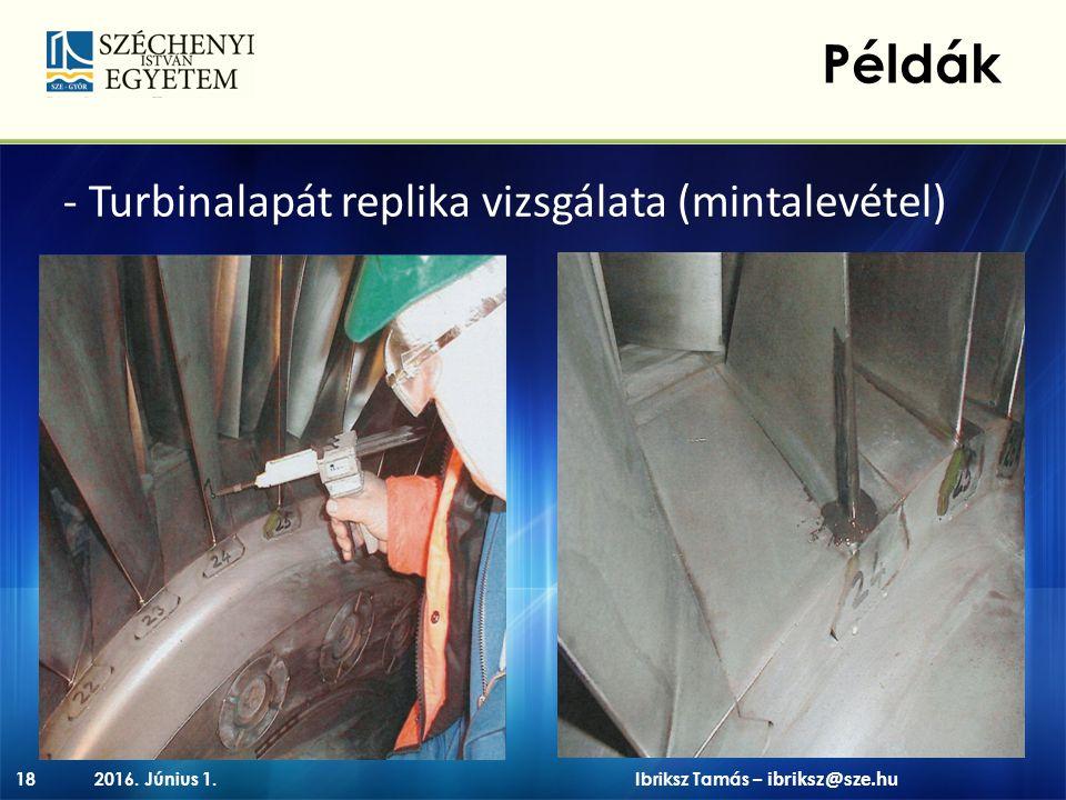 - Turbinalapát replika vizsgálata (mintalevétel) 2016.