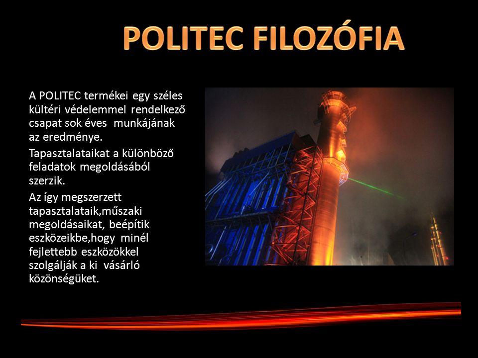 A POLITEC termékei egy széles kültéri védelemmel rendelkező csapat sok éves munkájának az eredménye. Tapasztalataikat a különböző feladatok megoldásáb