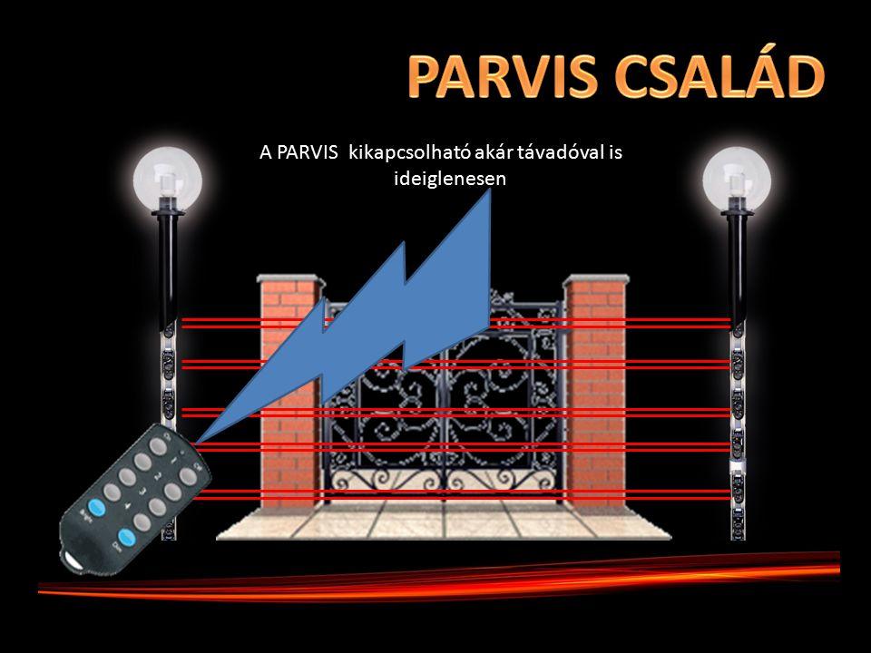 A PARVIS kikapcsolható akár távadóval is ideiglenesen