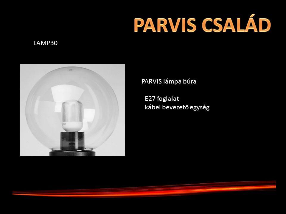 PARVIS lámpa búra E27 foglalat kábel bevezető egység LAMP30