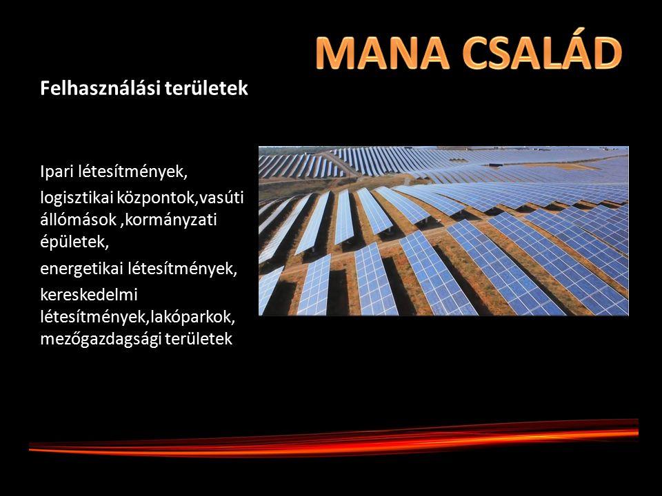 Felhasználási területek Ipari létesítmények, logisztikai központok,vasúti állómások,kormányzati épületek, energetikai létesítmények, kereskedelmi létesítmények,lakóparkok, mezőgazdagsági területek