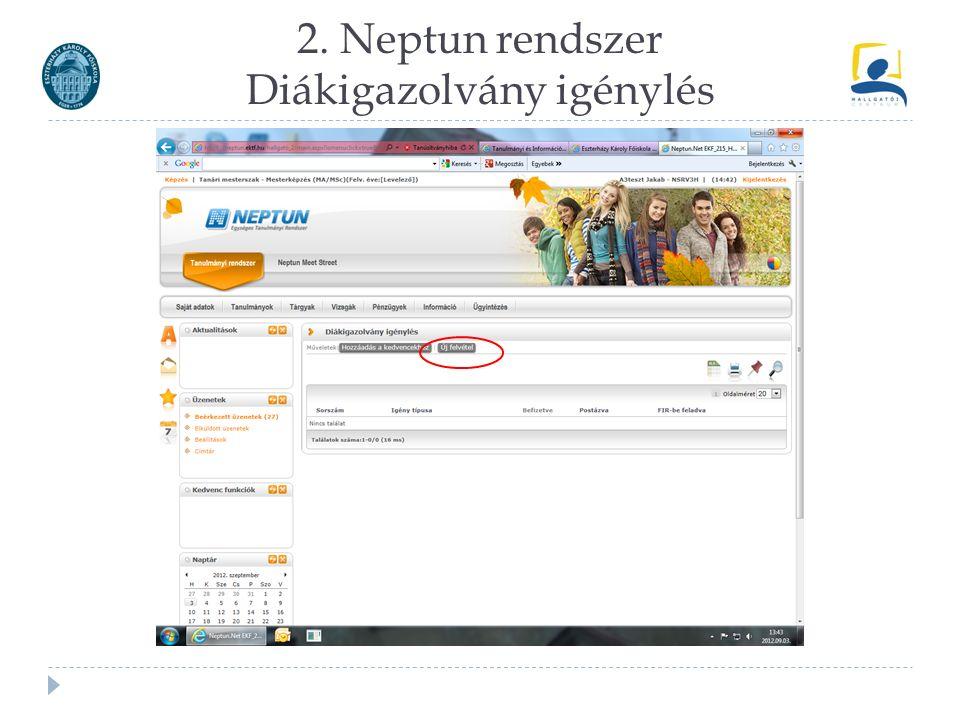 2. Neptun rendszer Diákigazolvány igénylés