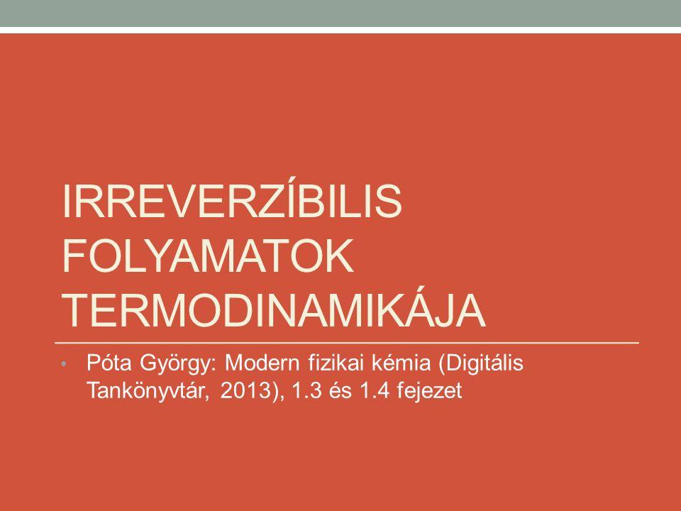 Póta György: Modern fizikai kémia (Digitális Tankönyvtár, 2013), 1.3 és 1.4 fejezet