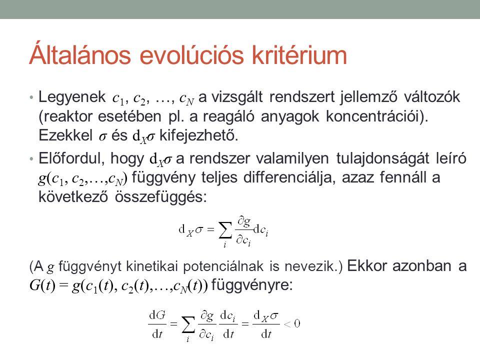 Általános evolúciós kritérium Legyenek c 1, c 2, …, c N a vizsgált rendszert jellemző változók (reaktor esetében pl.