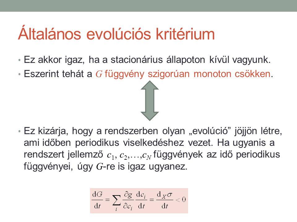 Általános evolúciós kritérium Ez akkor igaz, ha a stacionárius állapoton kívül vagyunk.