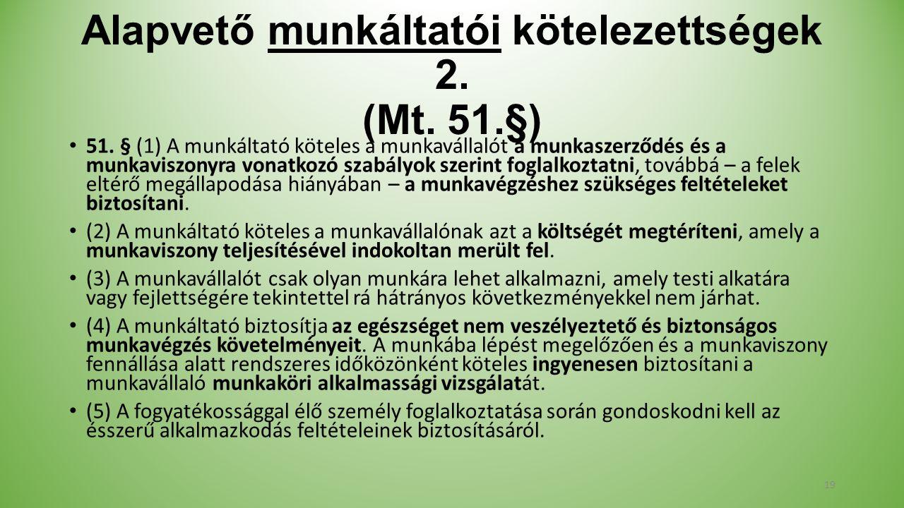 Alapvető munkáltatói kötelezettségek 2. (Mt. 51.§) 51.
