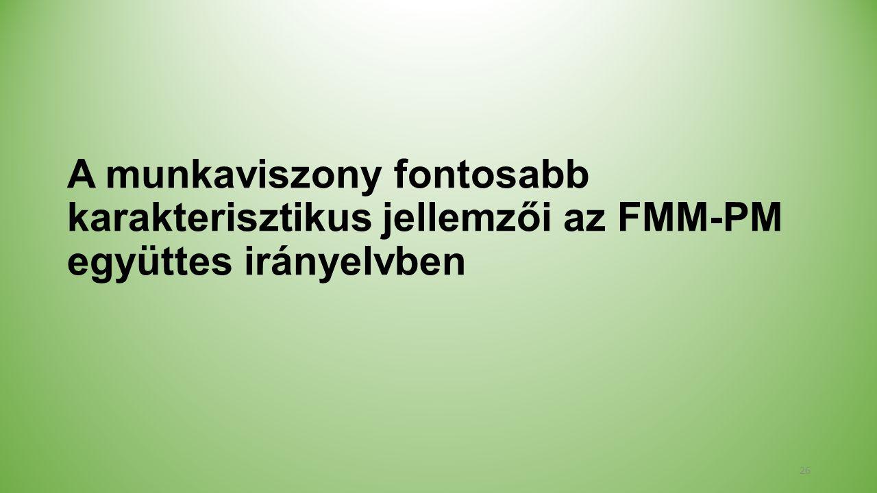 A munkaviszony fontosabb karakterisztikus jellemzői az FMM-PM együttes irányelvben 26